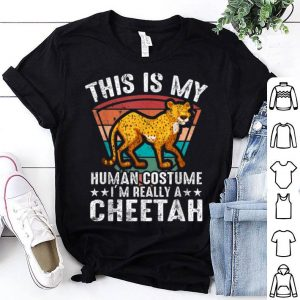 Funny This is my human costume I'm really a Cheetah Halloween gift shirt