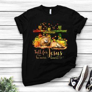 Lion & Christian Cross Fall For Jesus He Never Leaves shirt