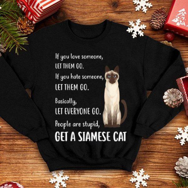 Nice Get A Siamese Cat, Siamese Cat shirt