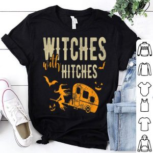 Original Witches With Hitches Funny Camping Halloween Gift shirt
