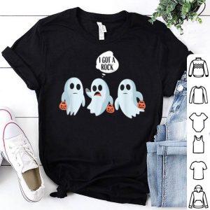 Premium I Got A Rock Ghost Halloween Trick Or Treat shirt