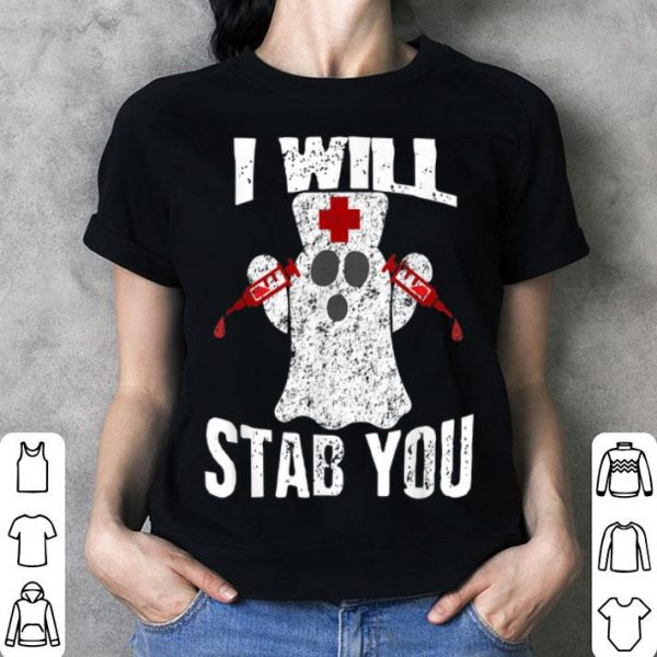 Premium I Will Stab You Ghost Nurse Costume Halloween Funny Gift shirt