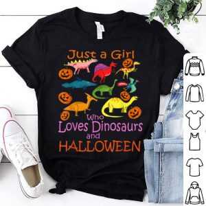 Top Just Girl Who Loves Dinosaurs and Halloween Pumpkin shirt