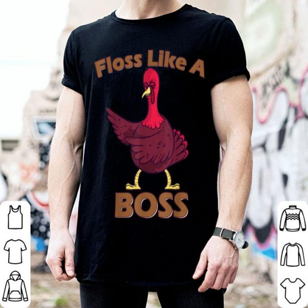 Awesome Thanksgiving Turkey Floss Like a Boss Dance Gift shirt