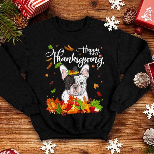 Beautiful Funny French Bulldog Happy Thanksgiving Gift Dog Lover shirt