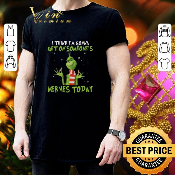 Cool Grinch i think i'm gonna get on someone's nerves today Christmas shirt