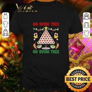 Cool Oh Sushi tree oh Sushi tree Christmas shirt