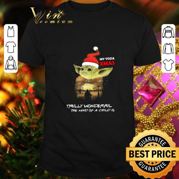Cool Santa Yoda My Yoda Xmas Trully Wonderful The Mind Of A Child Is shirt