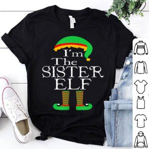 Hot I'm The Sister Elf Matching Family Group Funny Christmas Top shirt