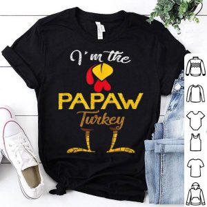 Hot Mens I'm The Papaw Turkey Costume Family Dad Gifts Thanksgiving shirt
