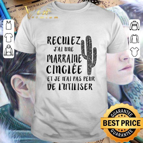 Nice Cactus reculez j'ai une marraine cinglee et je n'ai pas peur shirt