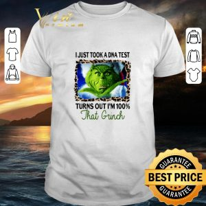 Nice I Just Took A DNA Test Turns Out I'm 100 That Grinch Christmas shirt