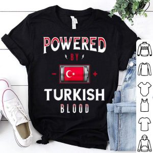 Nice Powered by Turkish Blood Battery Turkey Flag shirt