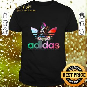 Official Flower adidas all day I dream about dance with horse shirt