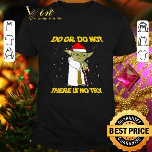 Official Star Wars Yoda do or do not there is no try Christmas shirt