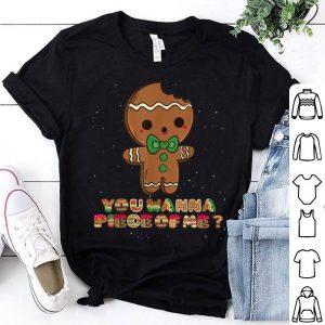 Original You Wanna Piece Of Me Funny Christmas Gingerbread Gift shirt