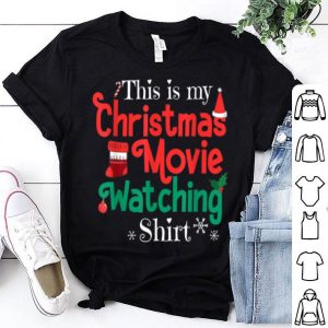 Top This Is My Christmas Movie Watching shirt