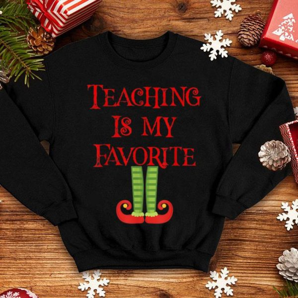Awesome Cute Teaching Is My Favorite Elf Christmas Xmas Teacher Gift sweater