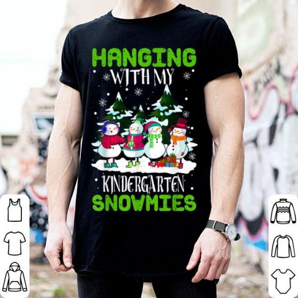 Nice Christmas Teacher tee Hanging With My Kindergarten Snowmies sweater