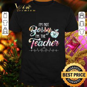 Nice I'm not bossy i'm the teacher floral shirt