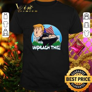 Nice Impeach This Donald Trump shirt