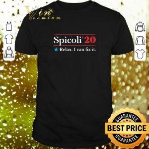 Nice Spicoli'20 Relax i can fix it shirt