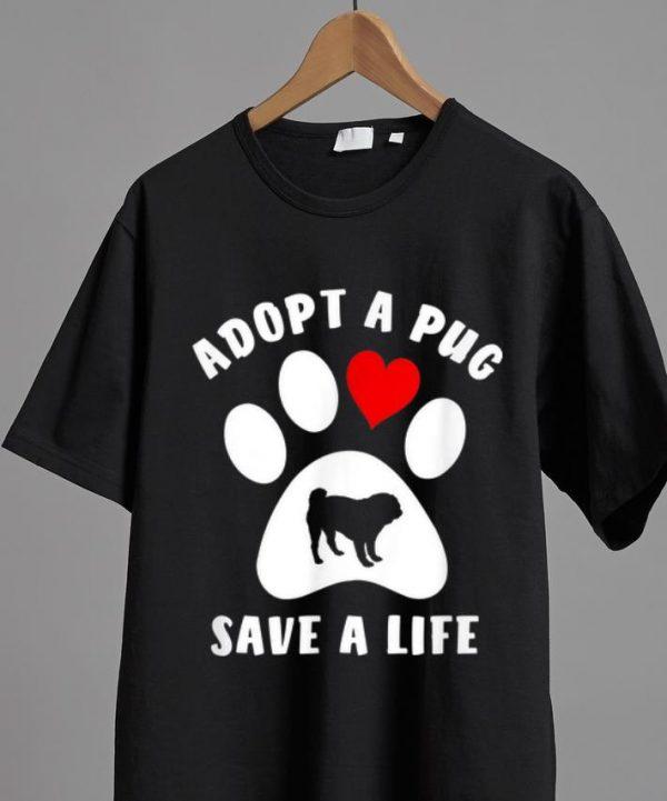 Original Adopt A Pug Save A Life shirt