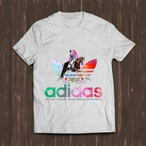 Great Adidas all day I dream about dance with horse shirt