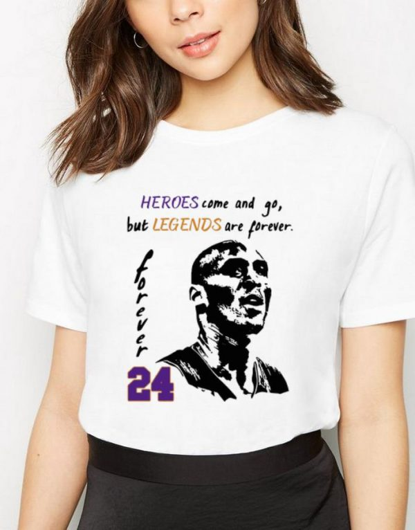 Great Heroes Come And Go But Legends Are Forever Kobe Bryant 24 shirt