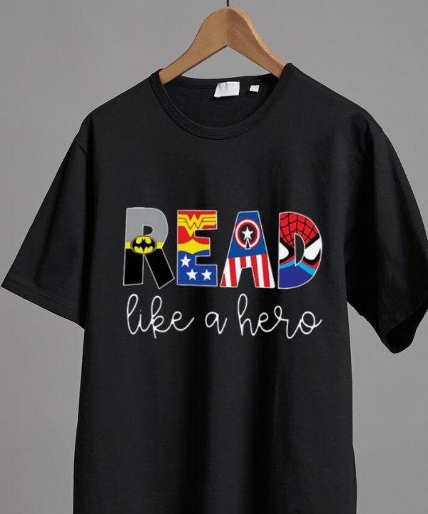 Hot Superhero DC And Marvel Read Like A Hero shirt