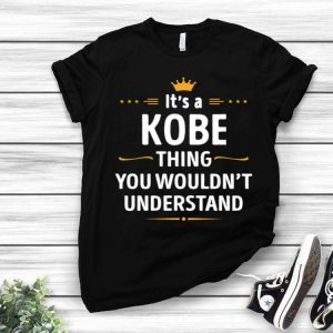Its A Kobe Thing You Wouldn't Understand shirt
