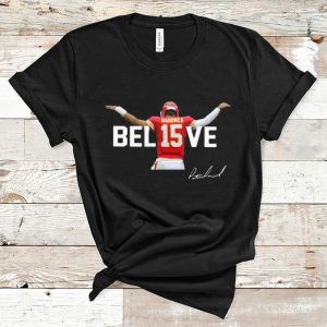 Nice Kansas City Chiefs Patrick Mahomes 15 Believe Signature shirt
