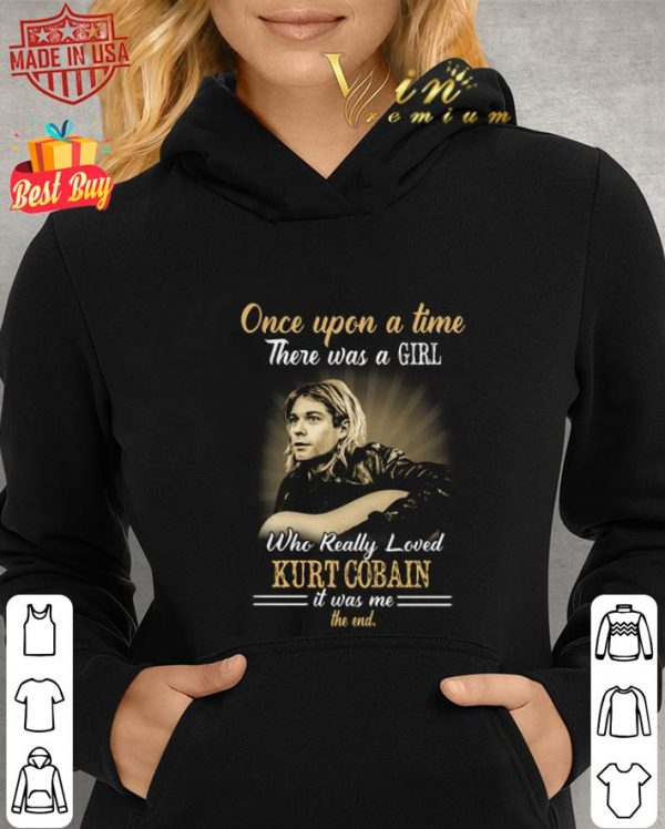 Nice Once upon a time there was a girl who really loved Kurt Cobain shirt