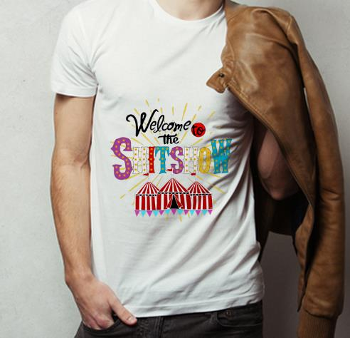 Official Welcome To The Shitshow shirt 4 - Official Welcome To The Shitshow shirt