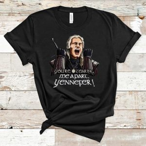 Original You're Tearing Me Apart Yennefer shirt