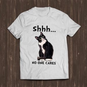 Pretty Shhs No One Cares Cat Lovers shirt