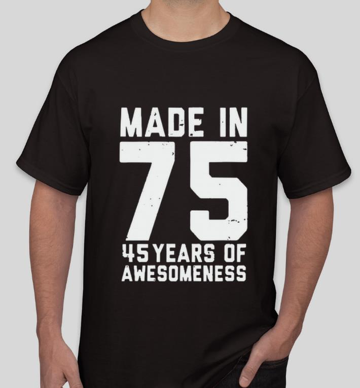 Top Made in 75 45 years of awesomeness shirt 4 - Top Made in 75 45 years of awesomeness shirt