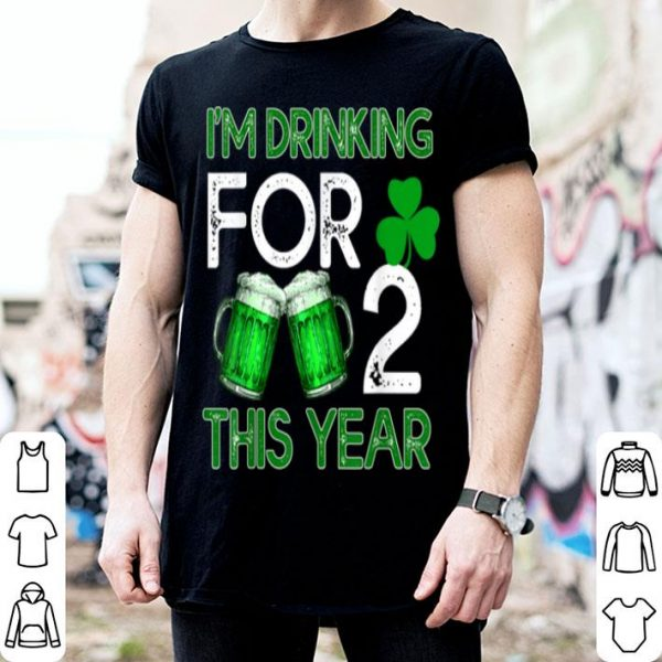 Awesome Drinking For 2 This Year St Patricks Day shirt