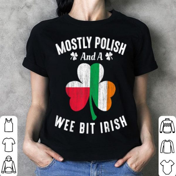 Awesome Mostly Polish And A Wee Bit Irish St Patrick Day shirt