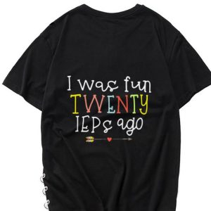 Hot I Was Fun Twenty Ieps Ago shirt