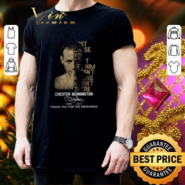 Nice Chester Bennington just cause can't see him doesn't means he isn't there shirt