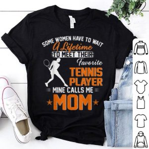 Nice My Favorite Tennis Player Calls Me Mom Gift For Mother Mama shirt
