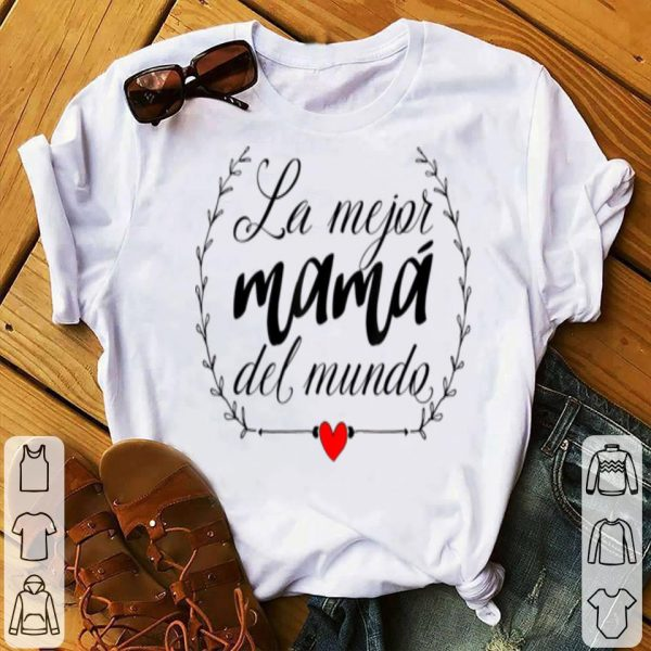 Official La Mejor Mama Del Mundo Spanish Mother Gifts For Mom shirt
