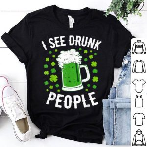 Original I See Drunk People St Patricks Day Men Women Drinking Beer shirt