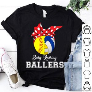 Top Softball Volleyball Busy Raising Ballers Mothers Day shirt
