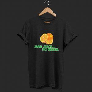 100% Juice No Seeds shirt