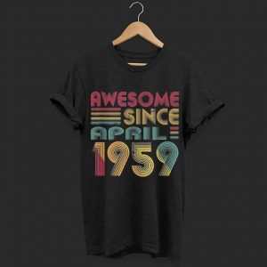 Awesome Since April 1959 shirt