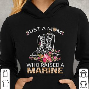 Flowers Boots just a mom who raised a Marine shirt 2