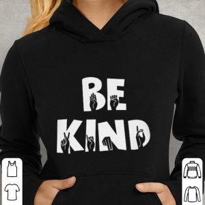 Hand making sign be kind shirt 2