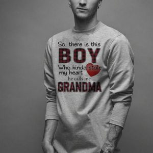 So there is the boy who kinda stole my heart he calls me Grandma shirt 1